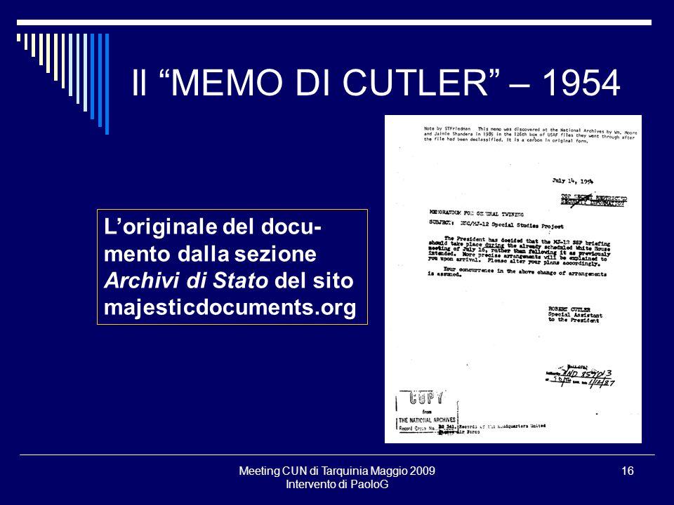 Meeting CUN di Tarquinia Maggio 2009 Intervento di PaoloG 16 Il MEMO DI CUTLER – 1954 Loriginale del docu- mento dalla sezione Archivi di Stato del si