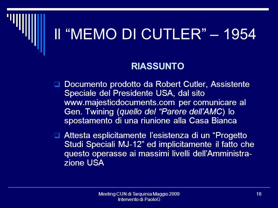 Meeting CUN di Tarquinia Maggio 2009 Intervento di PaoloG 18 Il MEMO DI CUTLER – 1954 RIASSUNTO Documento prodotto da Robert Cutler, Assistente Specia