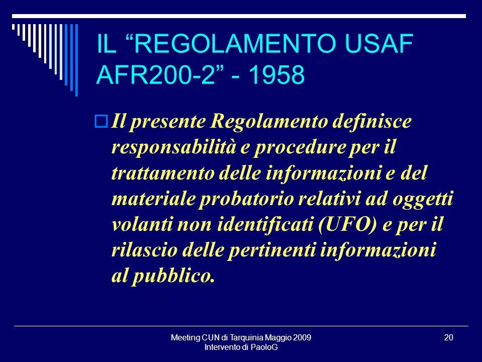 Meeting CUN di Tarquinia Maggio 2009 Intervento di PaoloG 20 Il presente Regolamento definisce responsabilità e procedure per il trattamento delle inf