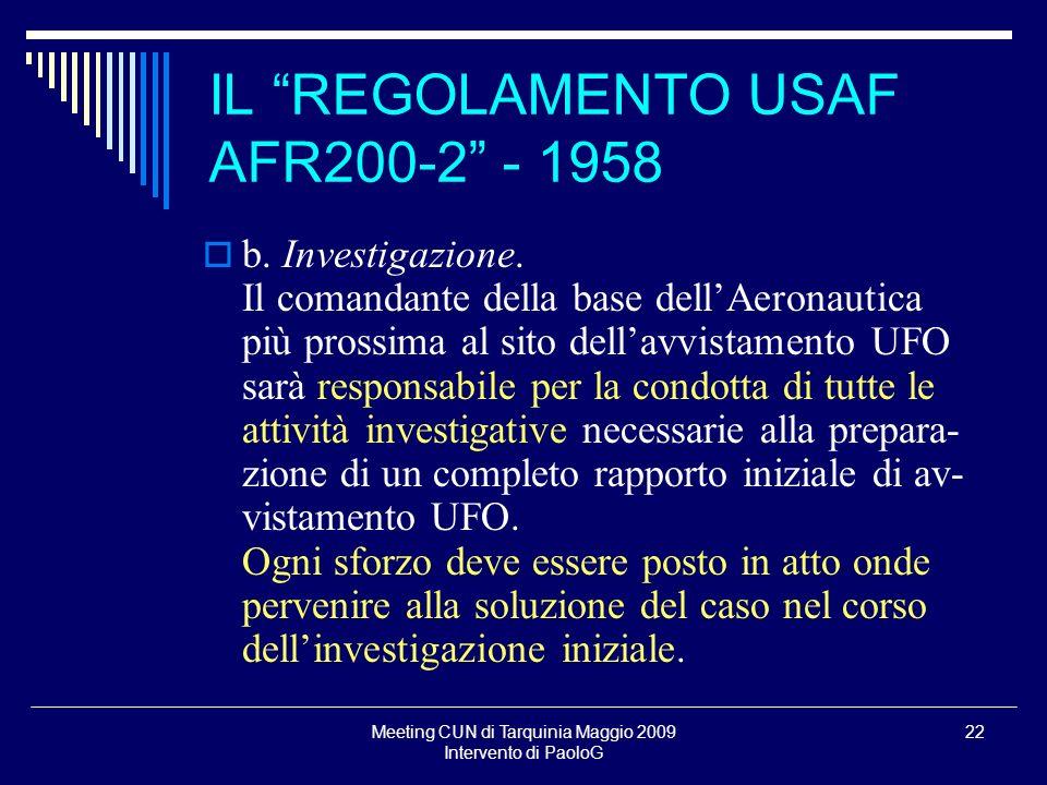 Meeting CUN di Tarquinia Maggio 2009 Intervento di PaoloG 22 b. Investigazione. Il comandante della base dellAeronautica più prossima al sito dellavvi