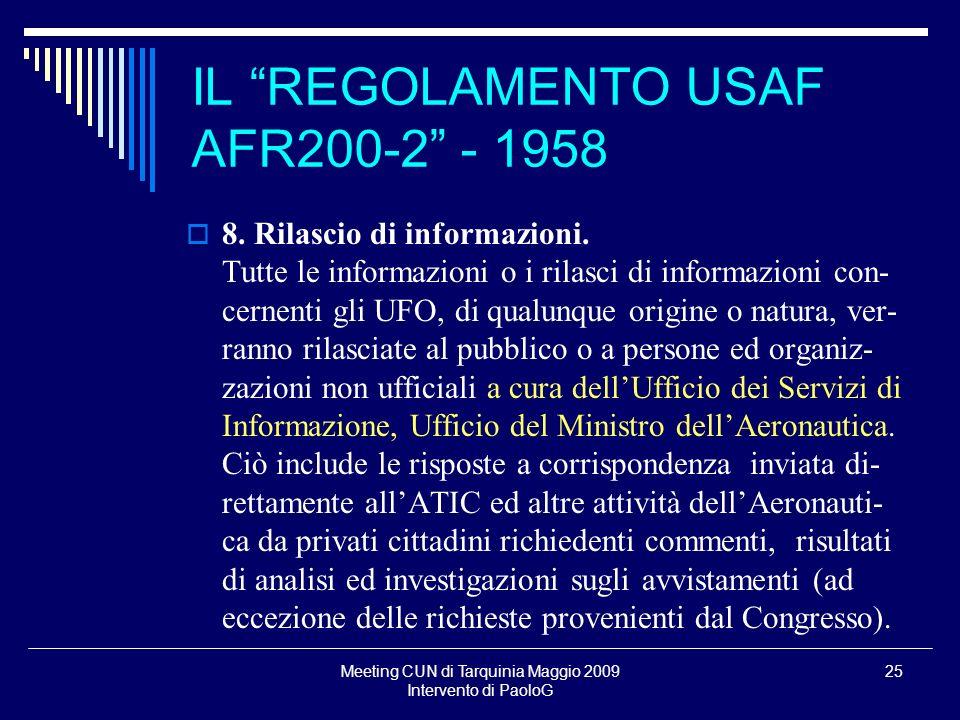 Meeting CUN di Tarquinia Maggio 2009 Intervento di PaoloG 25 8. Rilascio di informazioni. Tutte le informazioni o i rilasci di informazioni con- cerne