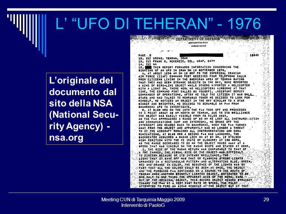 Meeting CUN di Tarquinia Maggio 2009 Intervento di PaoloG 29 L UFO DI TEHERAN - 1976 Loriginale del documento dal sito della NSA (National Secu- rity