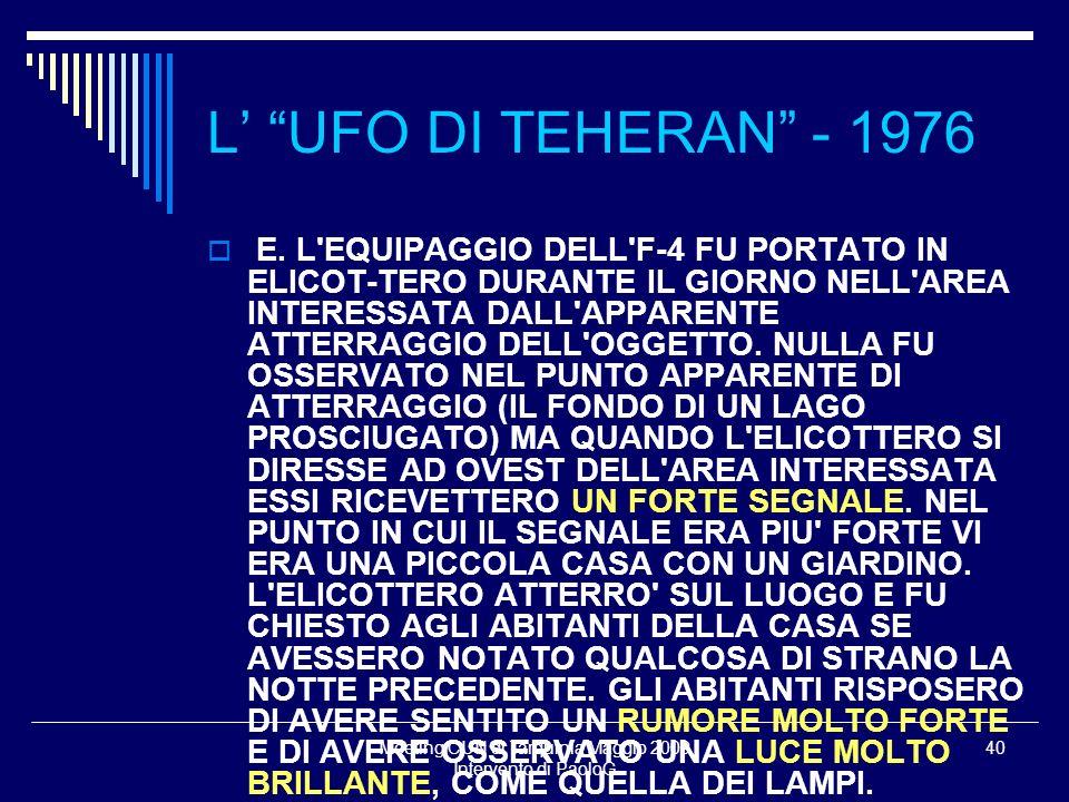 Meeting CUN di Tarquinia Maggio 2009 Intervento di PaoloG 40 E. L'EQUIPAGGIO DELL'F-4 FU PORTATO IN ELICOT-TERO DURANTE IL GIORNO NELL'AREA INTERESSAT