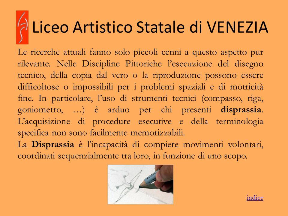 Liceo Artistico Statale di VENEZIA Le ricerche attuali fanno solo piccoli cenni a questo aspetto pur rilevante. Nelle Discipline Pittoriche lesecuzion
