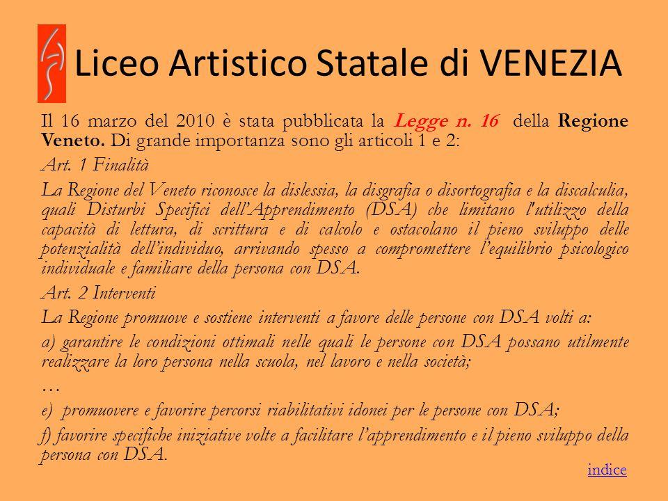 Liceo Artistico Statale di VENEZIA Il 16 marzo del 2010 è stata pubblicata la Legge n. 16 della Regione Veneto. Di grande importanza sono gli articoli