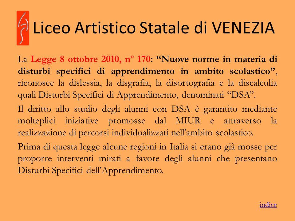 Liceo Artistico Statale di VENEZIA La Legge 8 ottobre 2010, nº 170: Nuove norme in materia di disturbi specifici di apprendimento in ambito scolastico