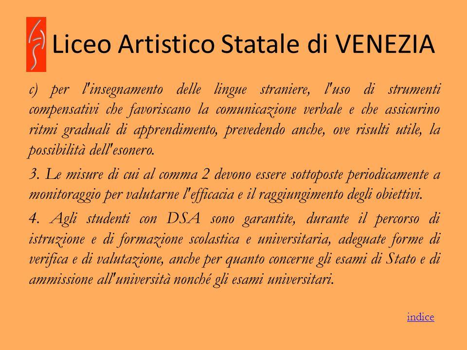 Liceo Artistico Statale di VENEZIA c) per l'insegnamento delle lingue straniere, l'uso di strumenti compensativi che favoriscano la comunicazione verb