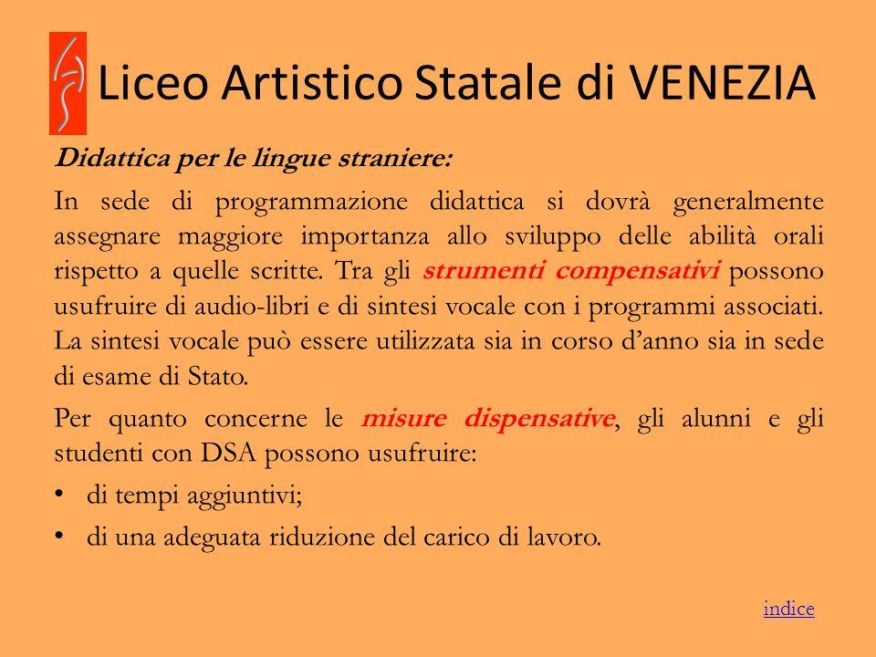 Liceo Artistico Statale di VENEZIA Didattica per le lingue straniere: In sede di programmazione didattica si dovrà generalmente assegnare maggiore imp