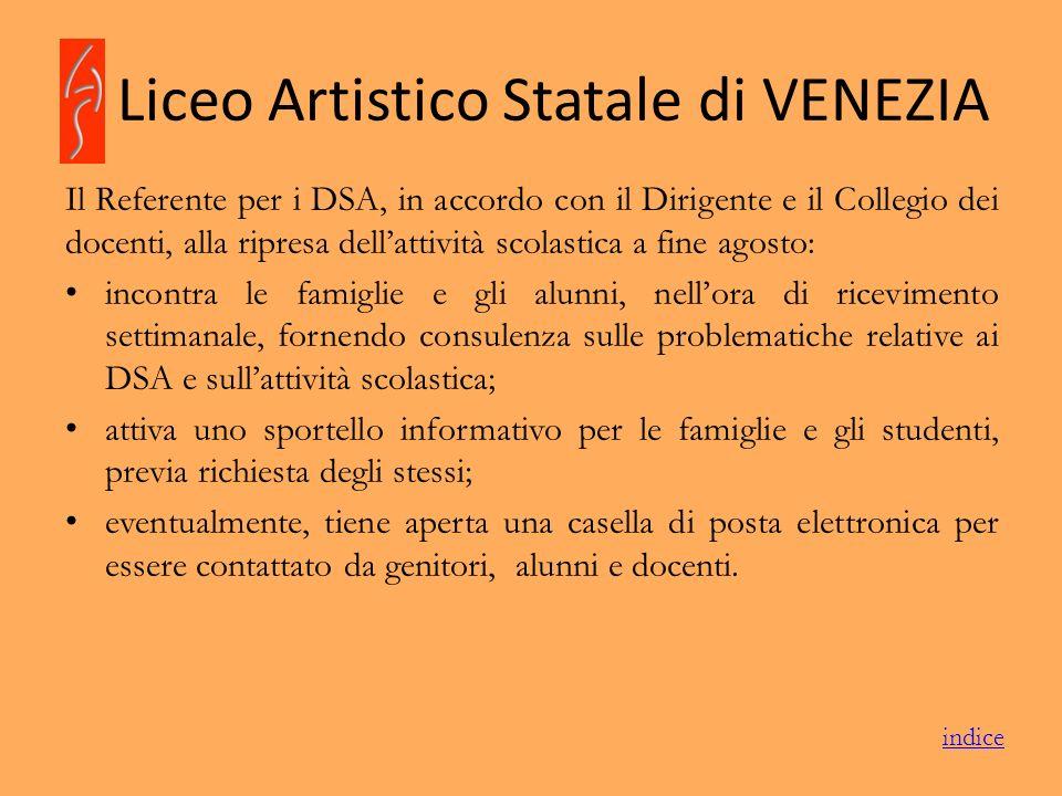 Liceo Artistico Statale di VENEZIA Il Referente per i DSA, in accordo con il Dirigente e il Collegio dei docenti, alla ripresa dellattività scolastica