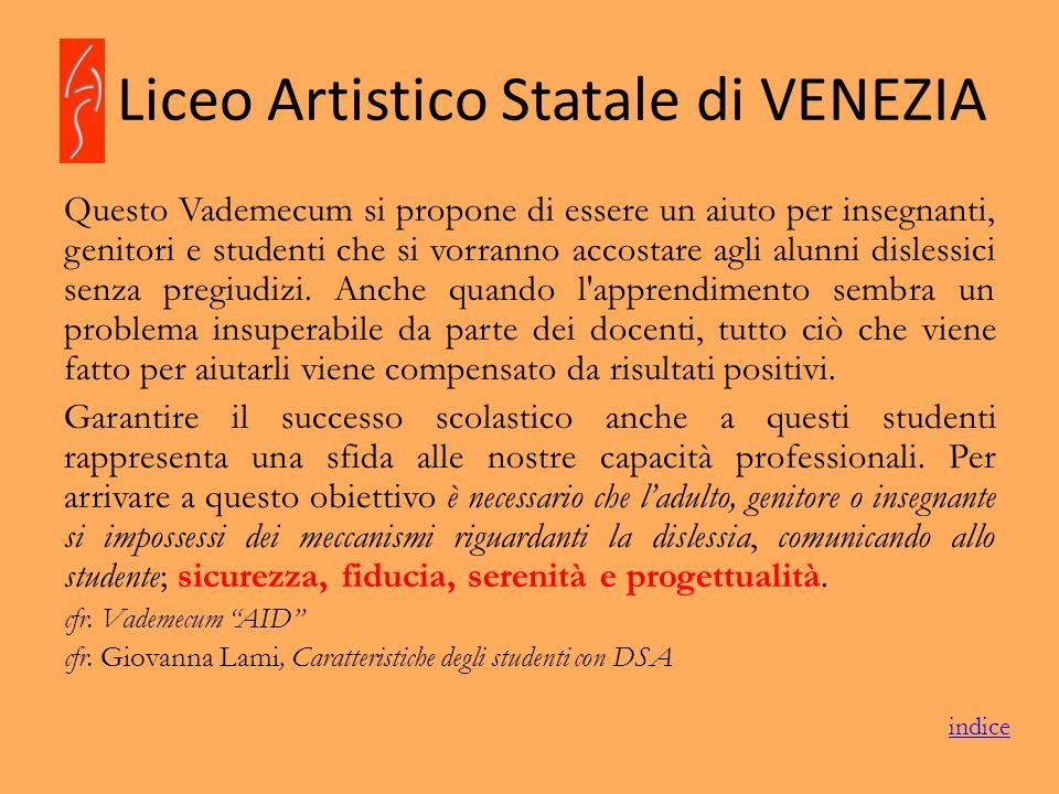 Liceo Artistico Statale di VENEZIA Questo Vademecum si propone di essere un aiuto per insegnanti, genitori e studenti che si vorranno accostare agli a