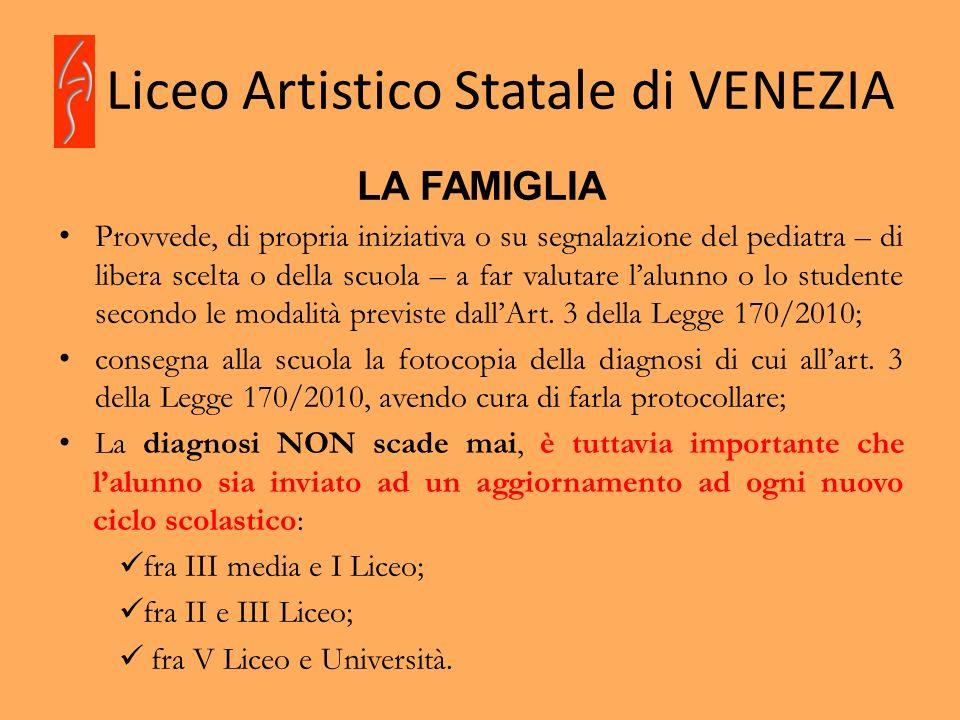 Liceo Artistico Statale di VENEZIA LA FAMIGLIA Provvede, di propria iniziativa o su segnalazione del pediatra – di libera scelta o della scuola – a fa