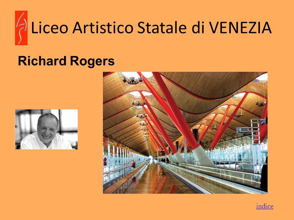 Liceo Artistico Statale di VENEZIA Richard Rogers indice
