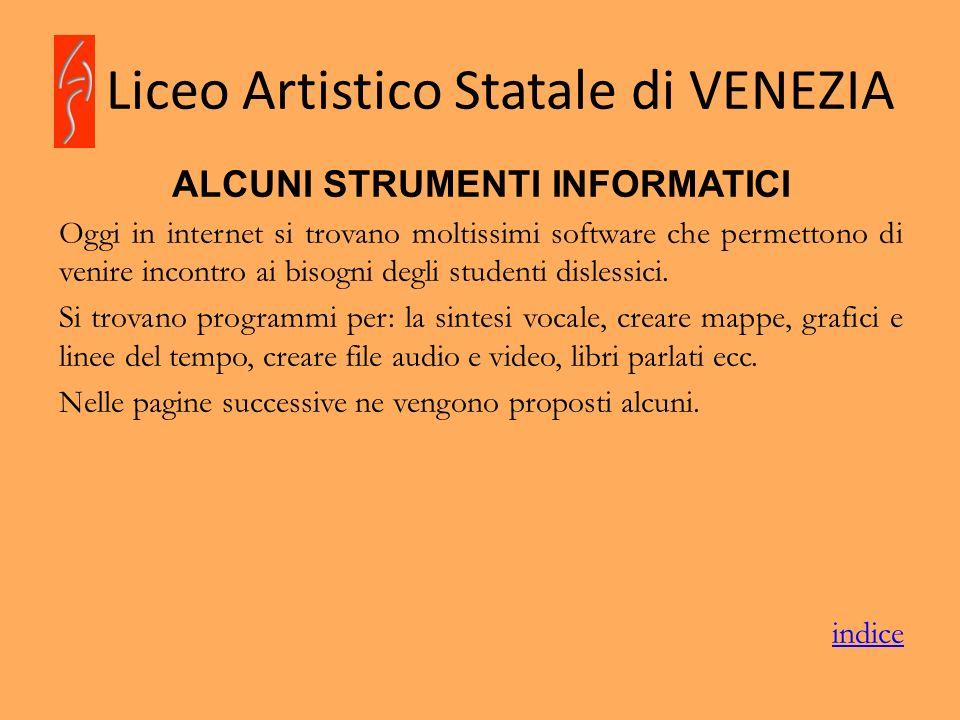 Liceo Artistico Statale di VENEZIA ALCUNI STRUMENTI INFORMATICI Oggi in internet si trovano moltissimi software che permettono di venire incontro ai b
