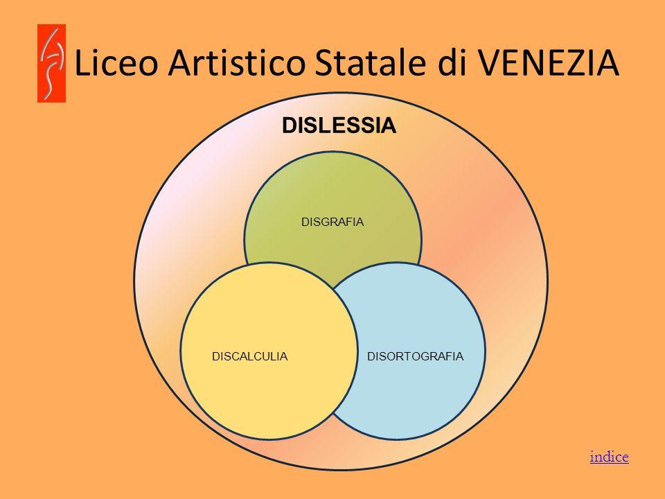 Liceo Artistico Statale di VENEZIA La legislazione attuale sulla Dislessia indice