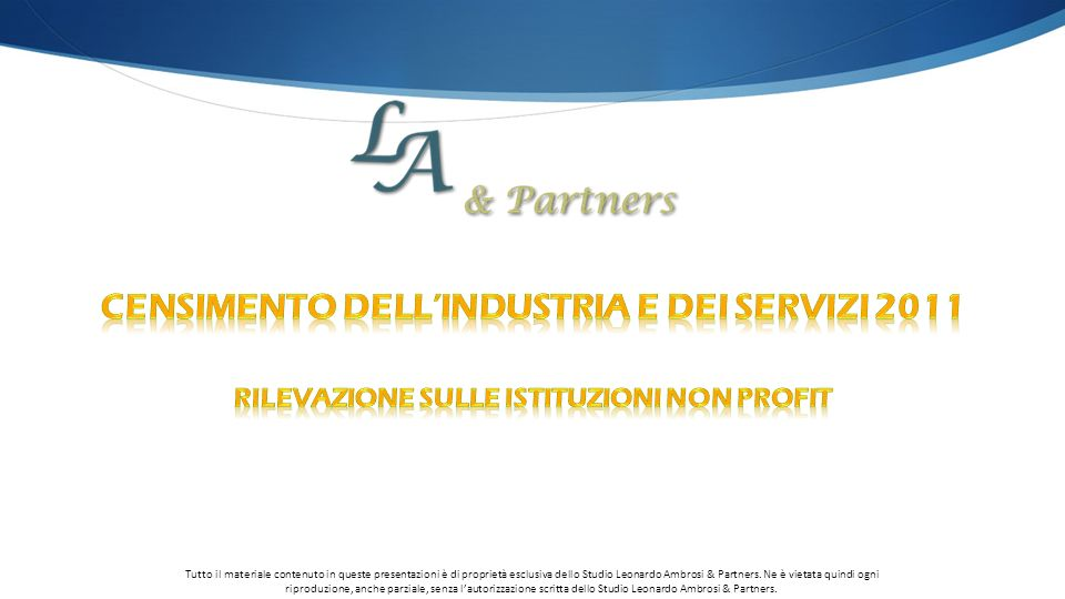 Tutto il materiale contenuto in queste presentazioni è di proprietà esclusiva dello Studio Leonardo Ambrosi & Partners.