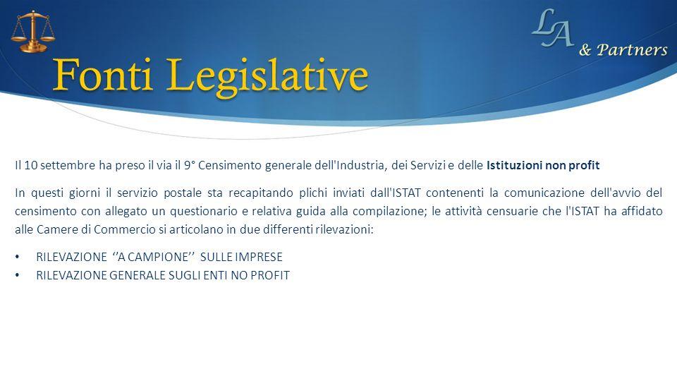 Fonti Legislative Il 10 settembre ha preso il via il 9° Censimento generale dell'Industria, dei Servizi e delle Istituzioni non profit In questi giorn