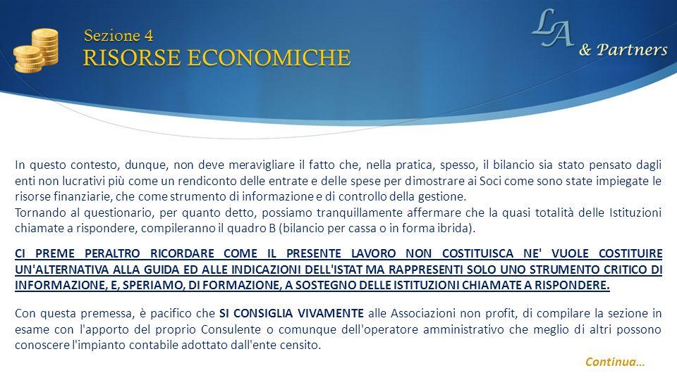 RISORSE ECONOMICHE Sezione 4 Continua… CI PREME PERALTRO RICORDARE COME IL PRESENTE LAVORO NON COSTITUISCA NE' VUOLE COSTITUIRE UN'ALTERNATIVA ALLA GU