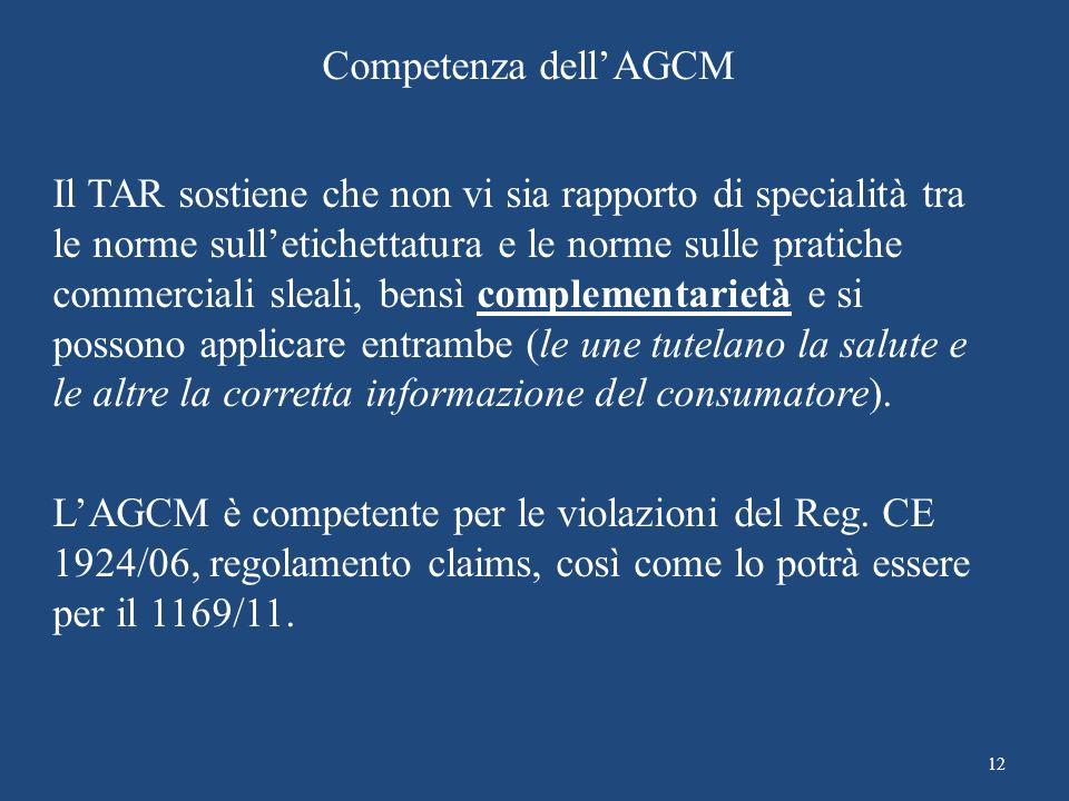 Competenza dellAGCM Il TAR sostiene che non vi sia rapporto di specialità tra le norme sulletichettatura e le norme sulle pratiche commerciali sleali,