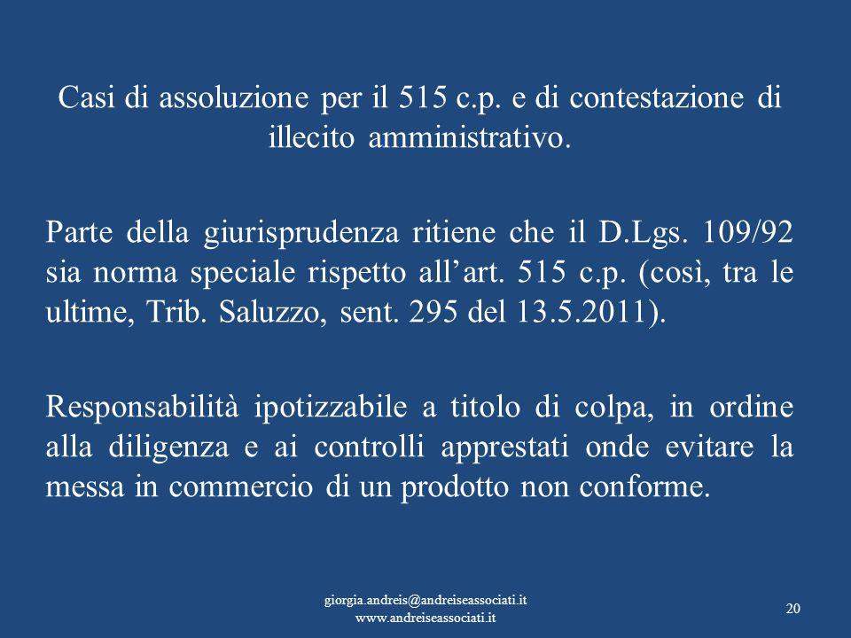 Casi di assoluzione per il 515 c.p. e di contestazione di illecito amministrativo. Parte della giurisprudenza ritiene che il D.Lgs. 109/92 sia norma s
