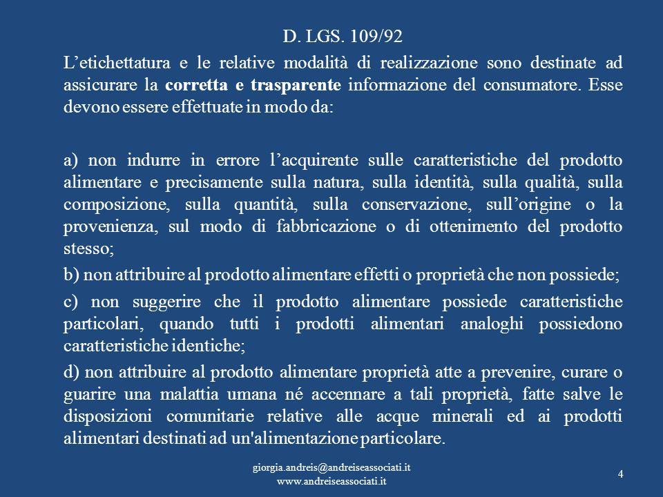 D. LGS. 109/92 Letichettatura e le relative modalità di realizzazione sono destinate ad assicurare la corretta e trasparente informazione del consumat
