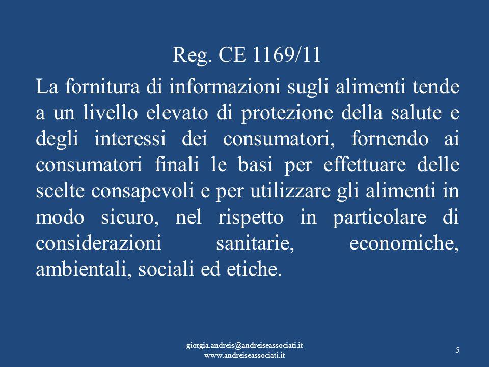 Reg. CE 1169/11 La fornitura di informazioni sugli alimenti tende a un livello elevato di protezione della salute e degli interessi dei consumatori, f