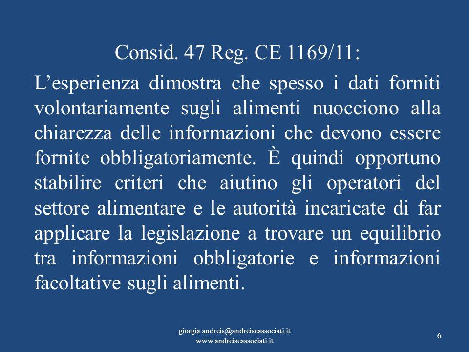 Consid. 47 Reg. CE 1169/11: Lesperienza dimostra che spesso i dati forniti volontariamente sugli alimenti nuocciono alla chiarezza delle informazioni