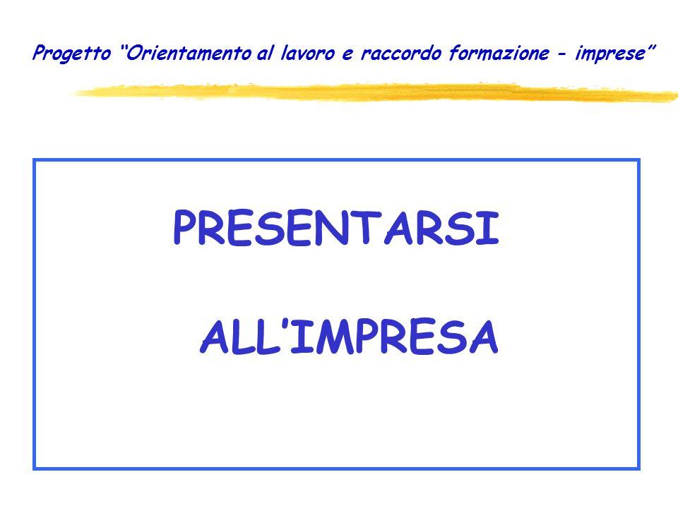 Progetto Orientamento al lavoro e raccordo formazione - imprese PRESENTARSI ALLIMPRESA