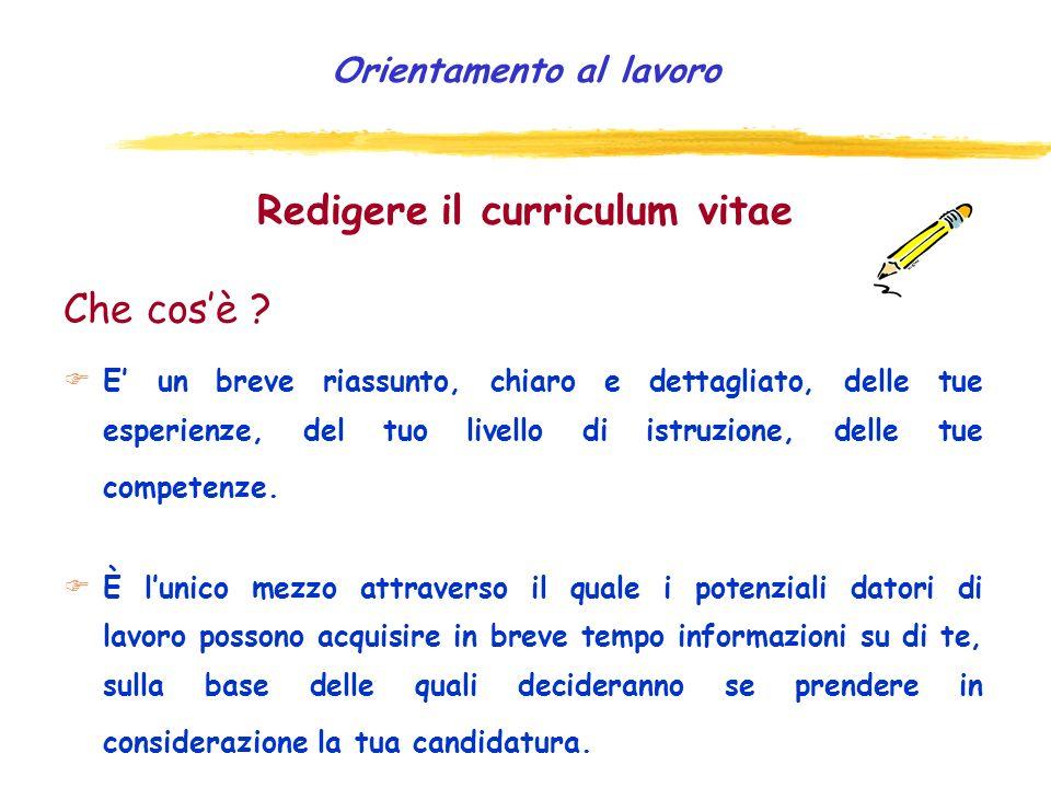 Curriculum cronologico Viene utilizzato principalmente da chi ha avuto molte esperienze di lavoro.