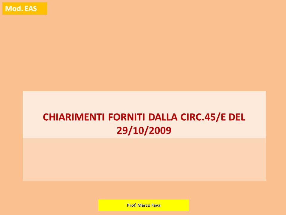 Prof. Marco Fava Mod. EAS CHIARIMENTI FORNITI DALLA CIRC.45/E DEL 29/10/2009