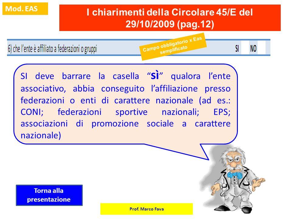 Prof. Marco Fava Mod. EAS I chiarimenti della Circolare 45/E del 29/10/2009 (pag.12) SI deve barrare la casella sì qualora lente associativo, abbia co