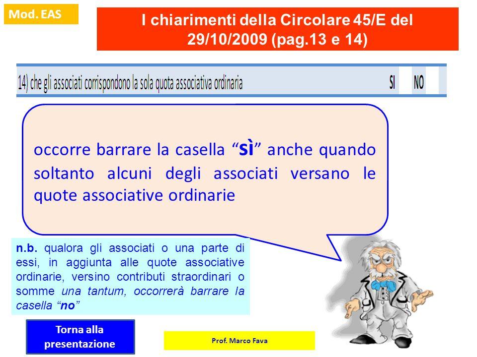 Prof. Marco Fava Mod. EAS I chiarimenti della Circolare 45/E del 29/10/2009 (pag.13 e 14) occorre barrare la casella sì anche quando soltanto alcuni d