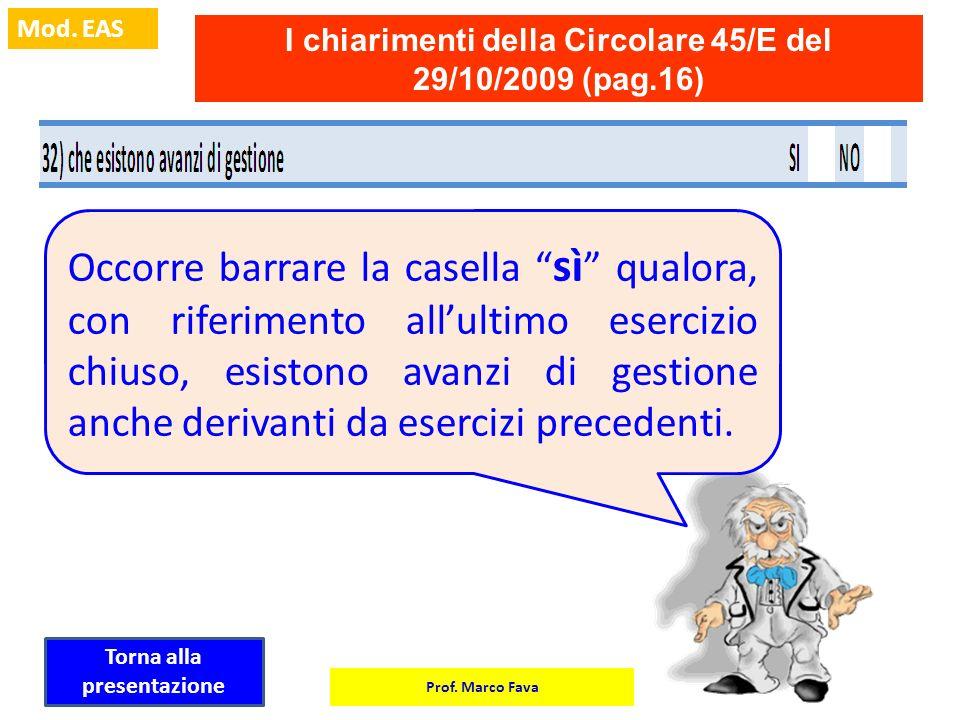 Prof. Marco Fava Mod. EAS I chiarimenti della Circolare 45/E del 29/10/2009 (pag.16) Occorre barrare la casella sì qualora, con riferimento allultimo