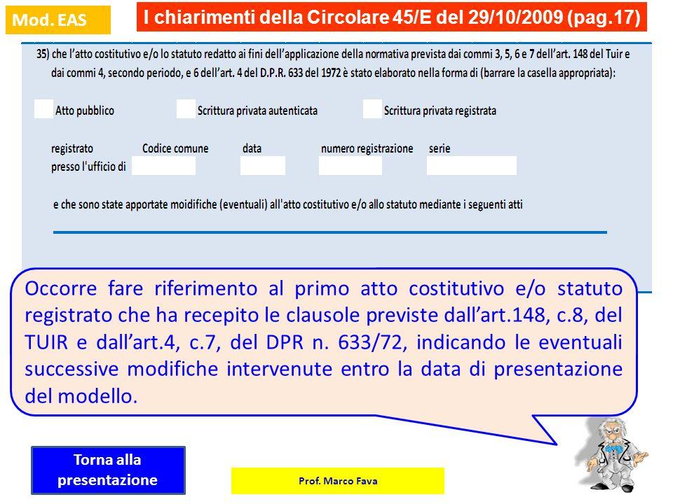 Prof. Marco Fava Mod. EAS I chiarimenti della Circolare 45/E del 29/10/2009 (pag.17) Occorre fare riferimento al primo atto costitutivo e/o statuto re