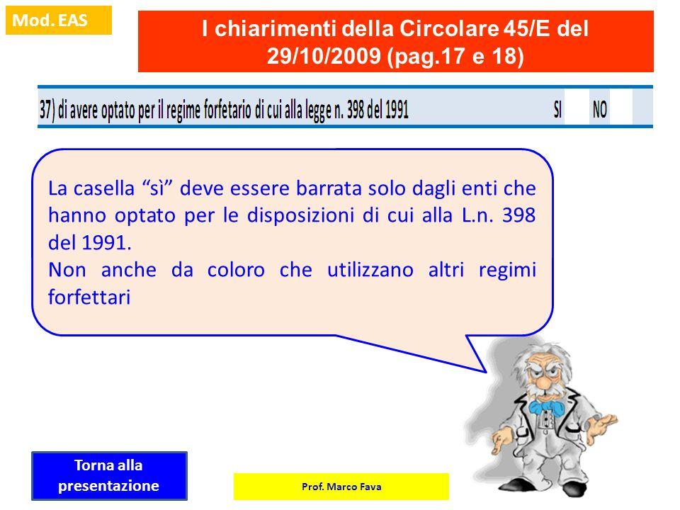 Prof. Marco Fava Mod. EAS I chiarimenti della Circolare 45/E del 29/10/2009 (pag.17 e 18) La casella sì deve essere barrata solo dagli enti che hanno