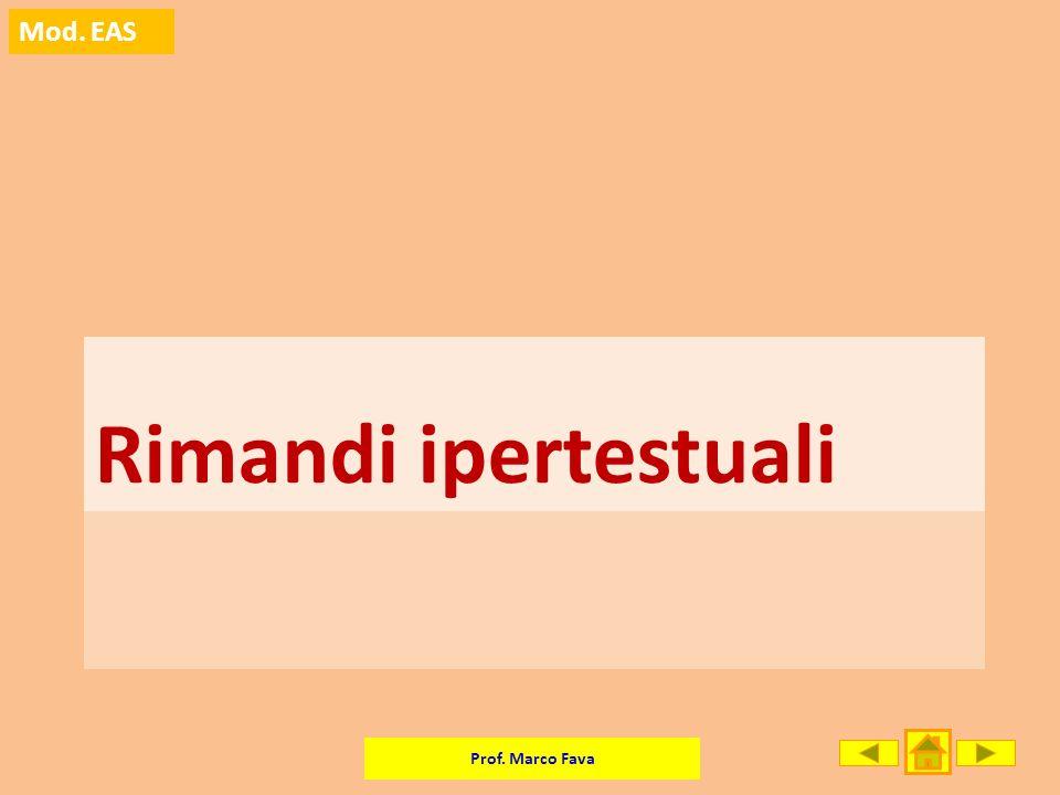 Prof. Marco Fava Mod. EAS Rimandi ipertestuali