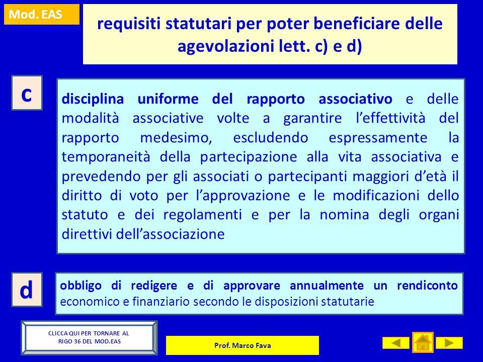 Mod. EAS Prof. Marco Fava requisiti statutari per poter beneficiare delle agevolazioni lett. c) e d) c disciplina uniforme del rapporto associativo e