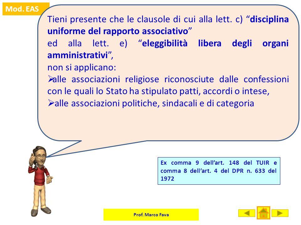 Prof. Marco Fava Mod. EAS Ex comma 9 dellart. 148 del TUIR e comma 8 dellart. 4 del DPR n. 633 del 1972 Tieni presente che le clausole di cui alla let