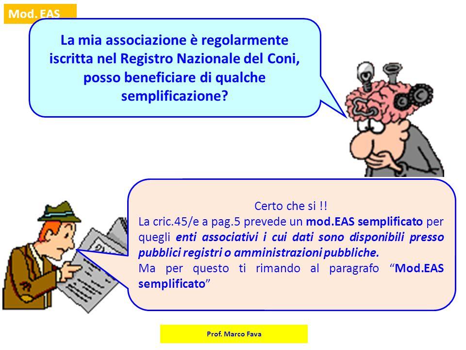 Prof. Marco Fava Mod. EAS La mia associazione è regolarmente iscritta nel Registro Nazionale del Coni, posso beneficiare di qualche semplificazione? C