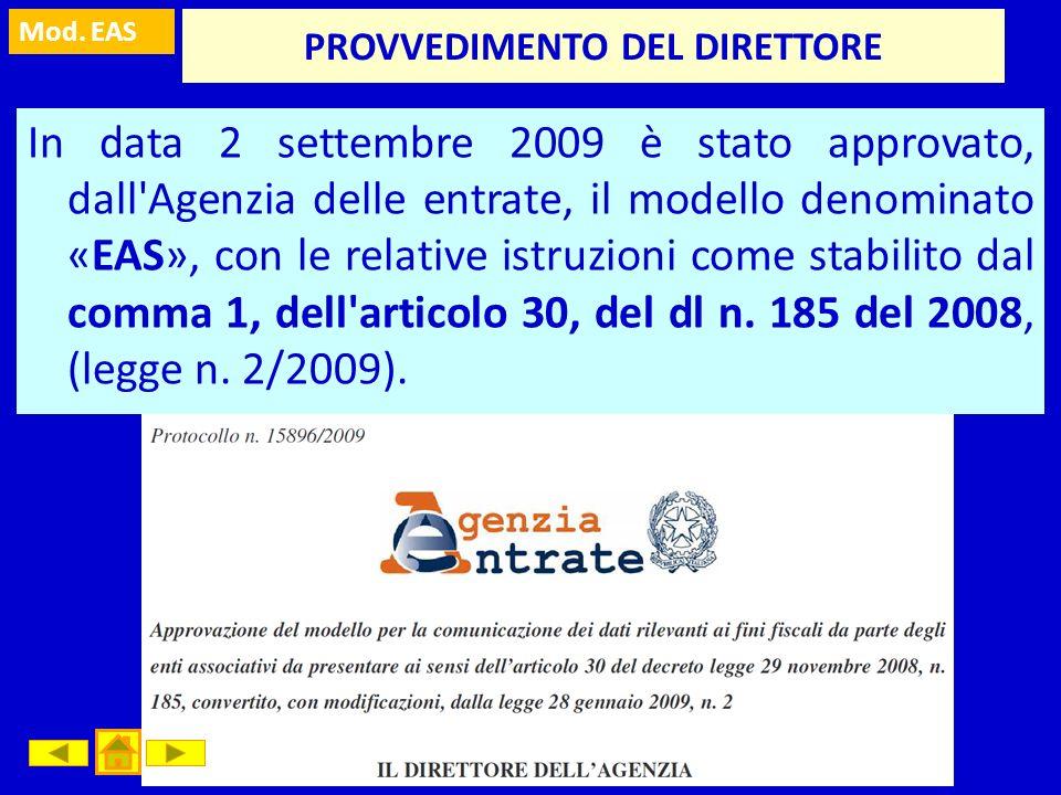 Mod. EAS Prof. Marco Fava PROVVEDIMENTO DEL DIRETTORE In data 2 settembre 2009 è stato approvato, dall'Agenzia delle entrate, il modello denominato «E