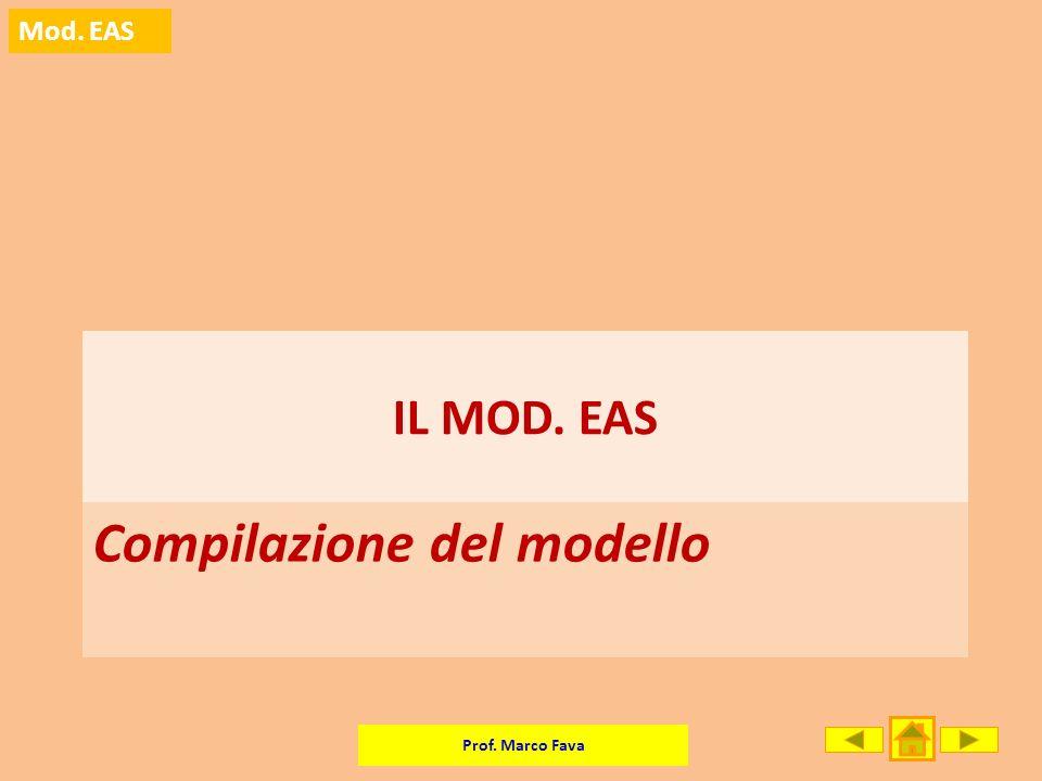 Prof. Marco Fava Mod. EAS Compilazione del modello IL MOD. EAS
