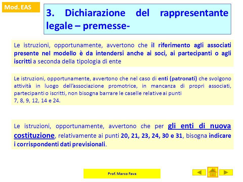 Prof. Marco Fava Mod. EAS 3. Dichiarazione del rappresentante legale – premesse- Le istruzioni, opportunamente, avvertono che il riferimento agli asso
