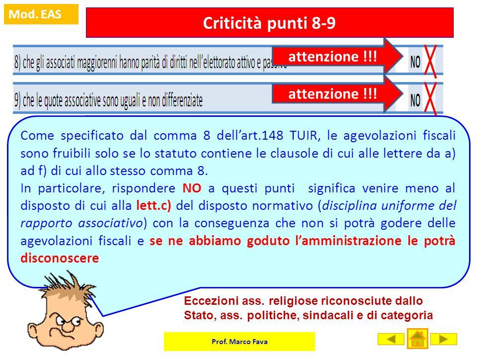 Prof. Marco Fava Mod. EAS Criticità punti 8-9 Come specificato dal comma 8 dellart.148 TUIR, le agevolazioni fiscali sono fruibili solo se lo statuto