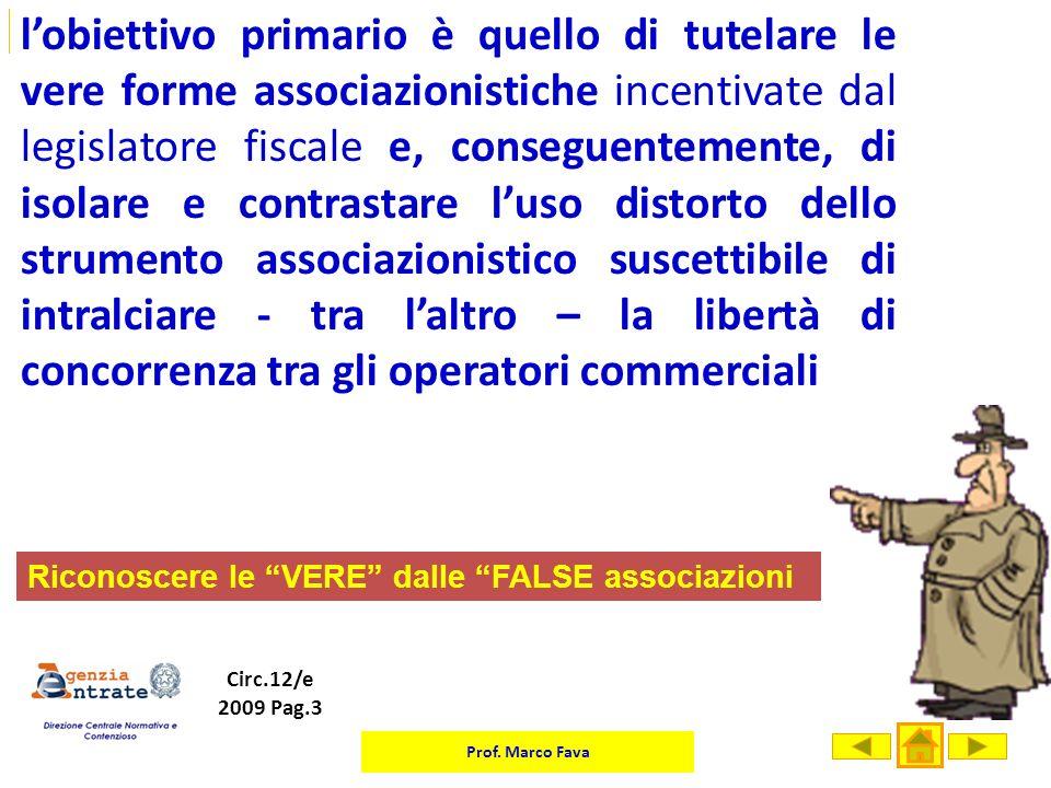 Prof. Marco Fava Mod. EAS lobiettivo primario è quello di tutelare le vere forme associazionistiche incentivate dal legislatore fiscale e, conseguente