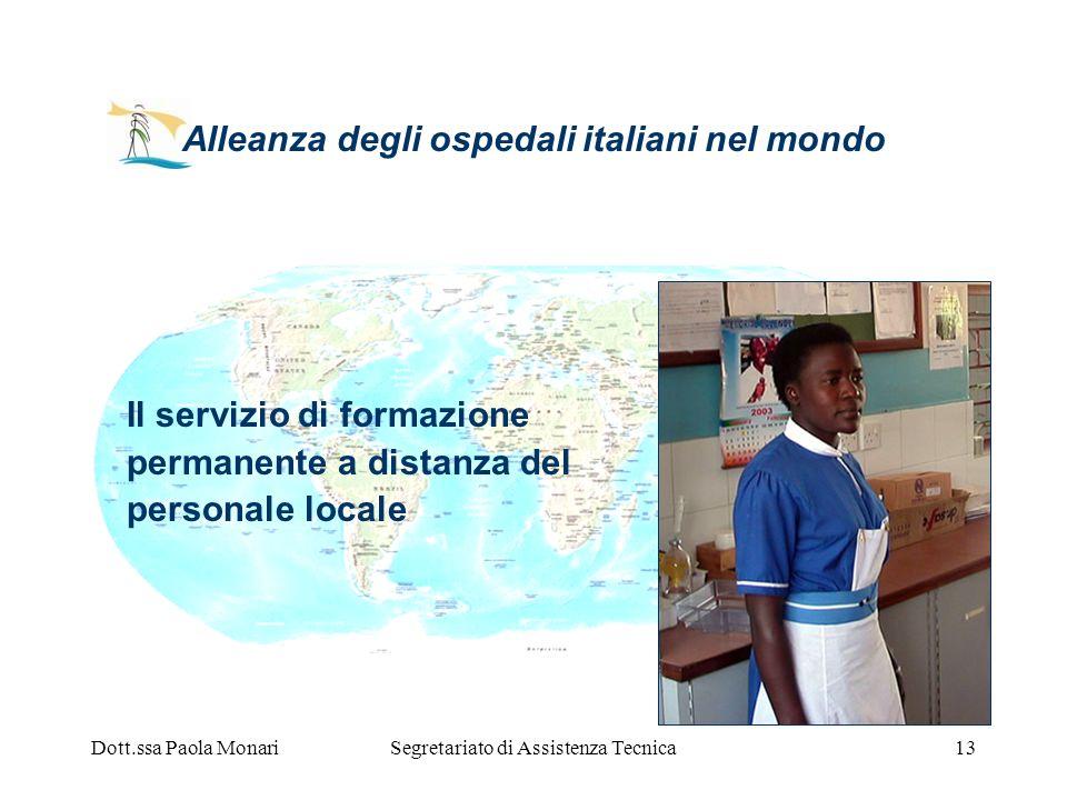 Dott.ssa Paola MonariSegretariato di Assistenza Tecnica13 Alleanza degli ospedali italiani nel mondo Il servizio di formazione permanente a distanza d