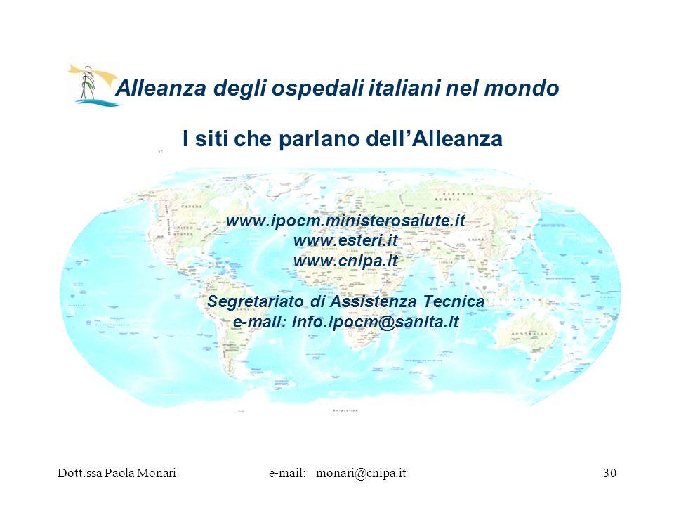 Dott.ssa Paola Monarie-mail: monari@cnipa.it30 www.ipocm.ministerosalute.it www.esteri.it www.cnipa.it Segretariato di Assistenza Tecnica e-mail: info