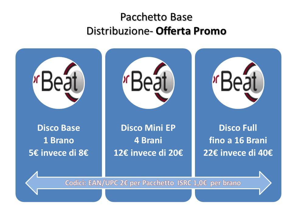 Pacchetto Base Distribuzione- Offerta Promo Disco Base 1 Brano 5 invece di 8 Disco Mini EP 4 Brani 12 invece di 20 Disco Full fino a 16 Brani 22 invec