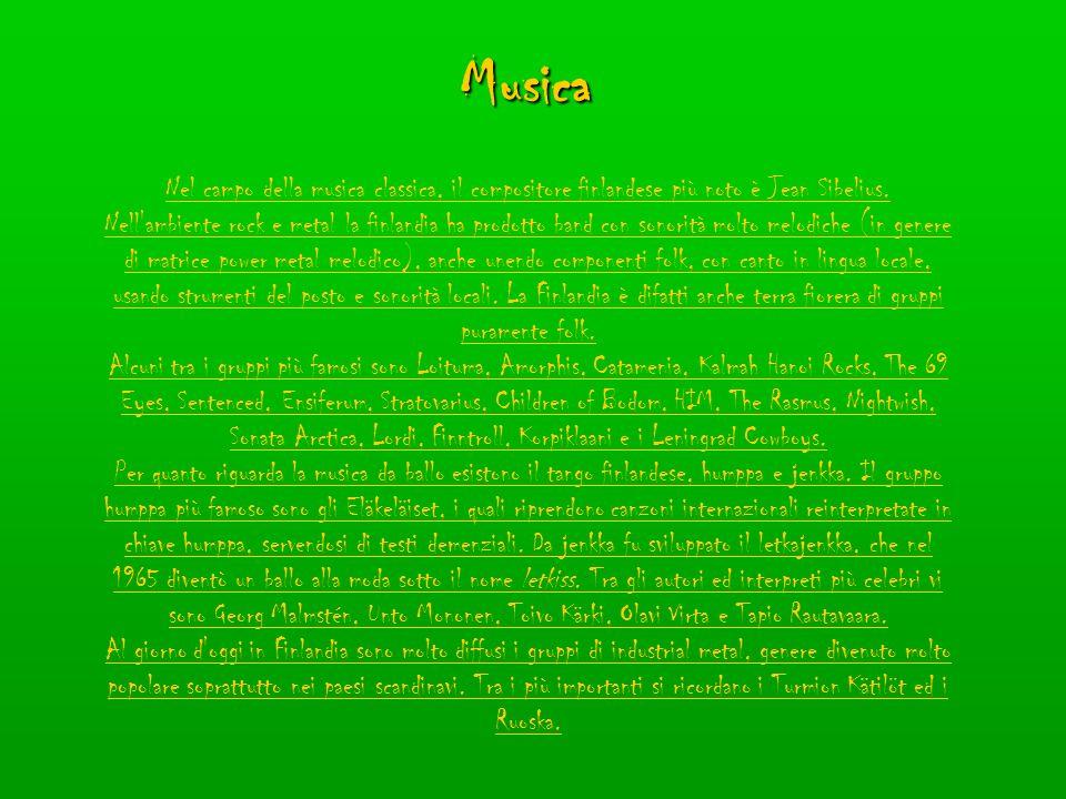 Musica Nel campo della musica classica, il compositore finlandese più noto è Jean Sibelius. Nell'ambiente rock e metal la finlandia ha prodotto band c