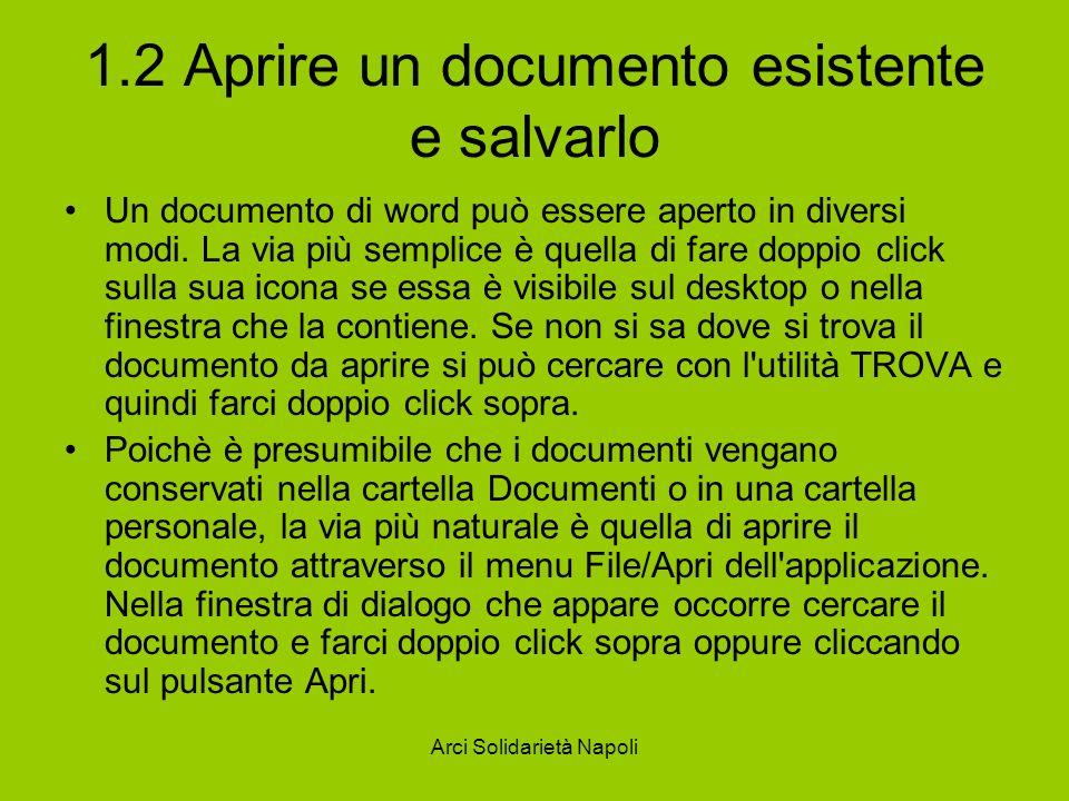Arci Solidarietà Napoli 1.2 Aprire un documento esistente e salvarlo Un documento di word può essere aperto in diversi modi.