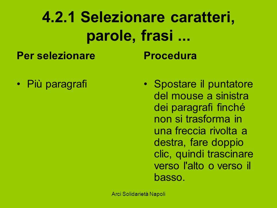 Arci Solidarietà Napoli 4.2.1 Selezionare caratteri, parole, frasi...