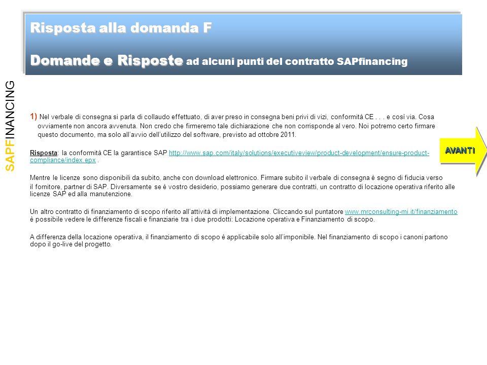 SAPFINANCING Risposta alla domanda F Domande e Risposte Risposta alla domanda F Domande e Risposte ad alcuni punti del contratto SAPfinancing AVANTI 1